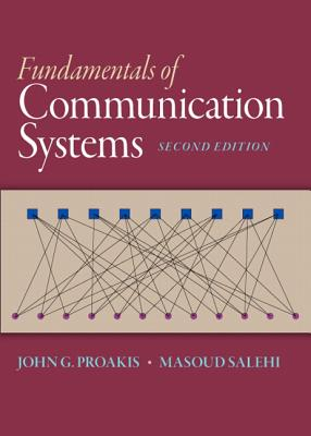 Fundamentals of Communication Systems By Proakis, John G./ Salehi, Masoud