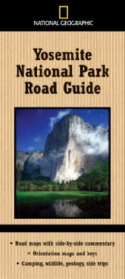 National Geographic Yosemite National Park Road Guide By Schmidt, Thomas/ Schmidt, Jeremy