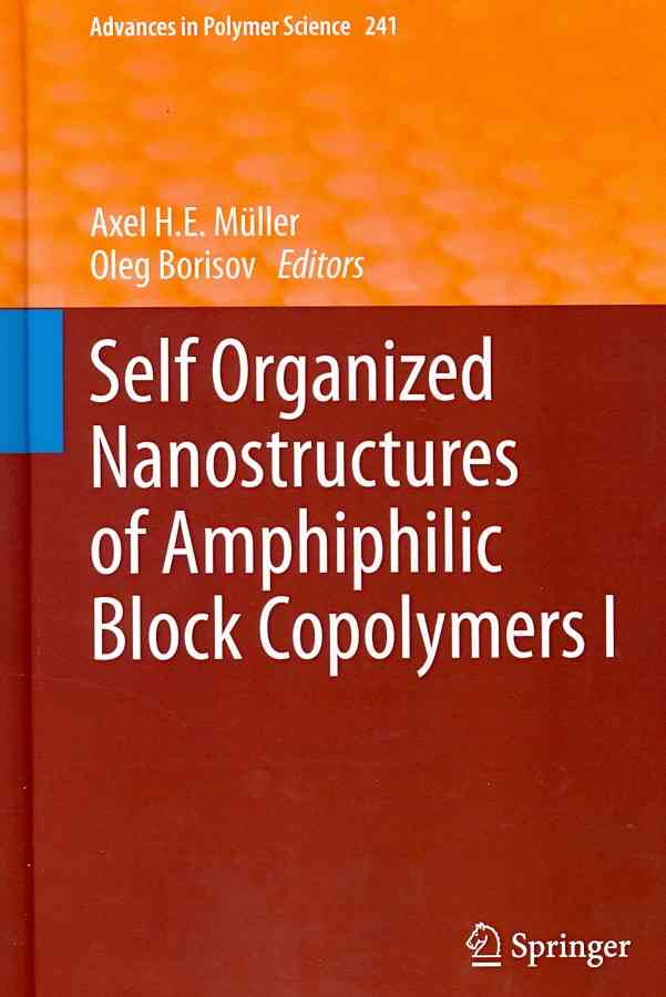 Self Organized Nanostructures of Amphiphilic Block Copolymers By Muller, Axel H. E. (EDT)/ Borisov, Oleg (EDT)